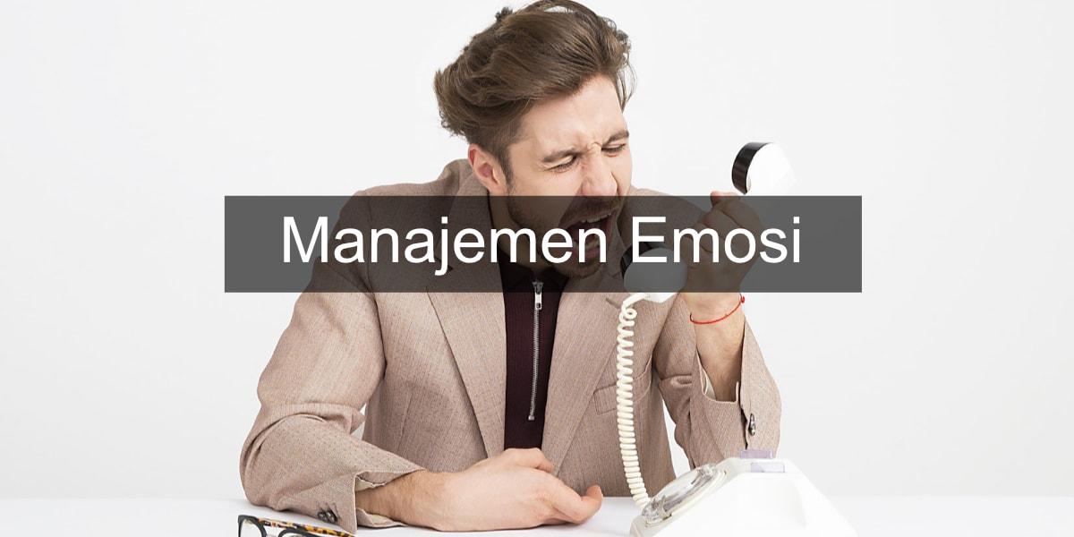 cara manajemen emosi benar