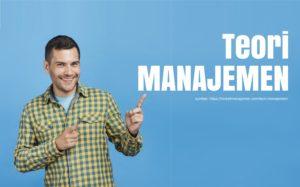 apa saja teori manajemen