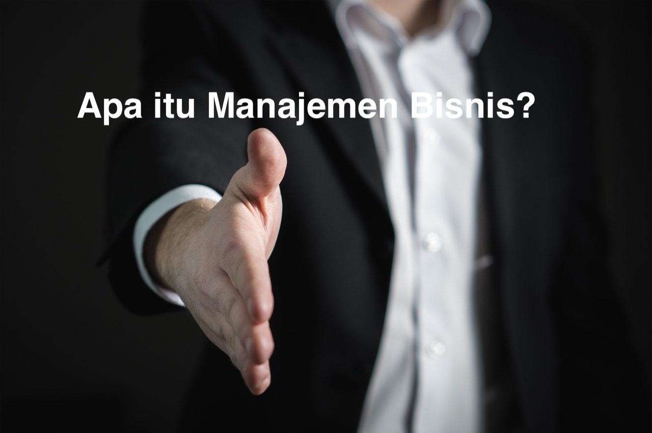 apa itu manajemen bisnis
