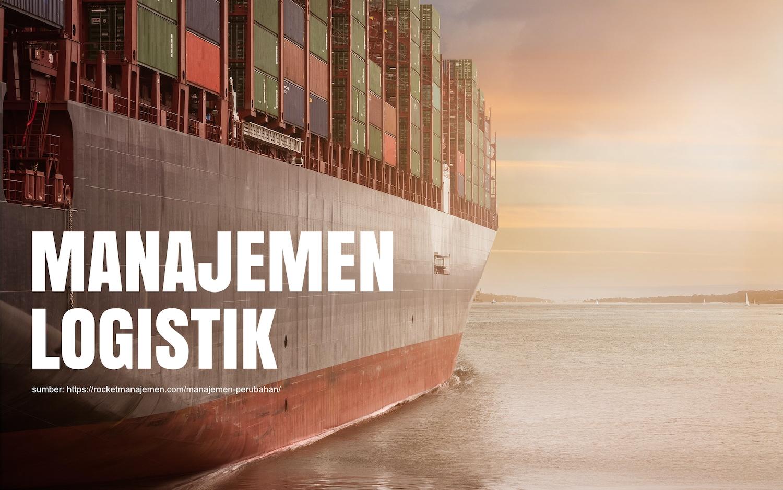 apa itu manajemen logistik