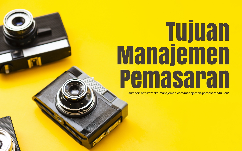 tujuan manajemen marketing