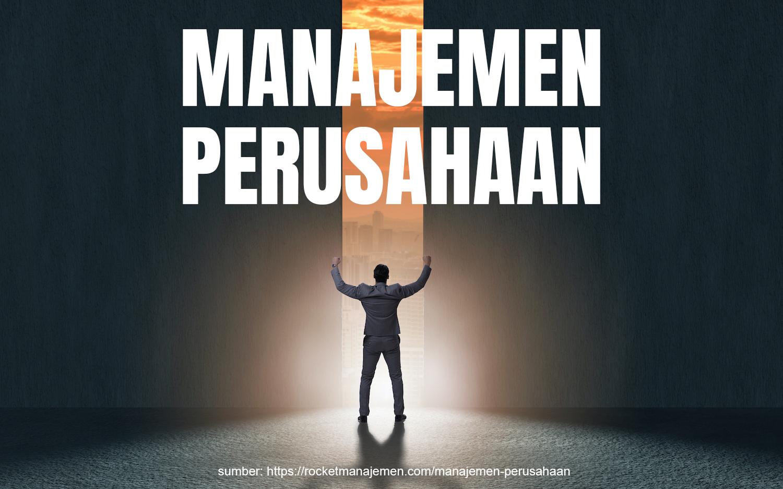 apa itu manajemen perusahaan