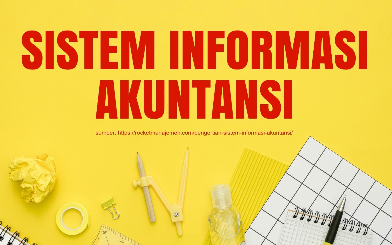 apa itu sistem informasi akuntansi